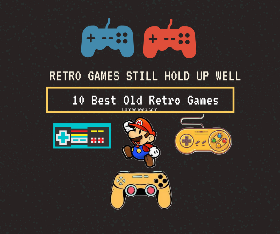 retro games still hold up well