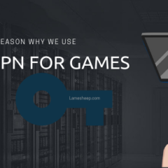 4 Reason Why should You Be Using a VPN for Games?