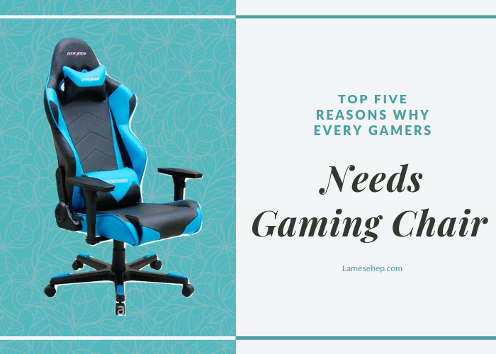 Gamers needs a Gaming chairs