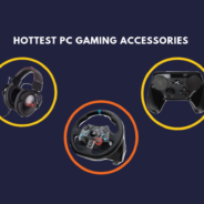 5 Hottest PC Gaming Accessories for upcoming 2019 Holiday Season