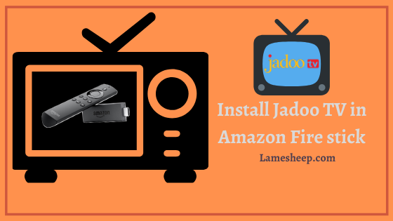 Install Jadoo TV amazon firestick