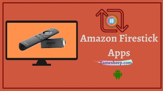 Apps For Amazon Firestick