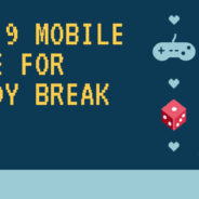 Top 9 Mobile Games for the Study Break